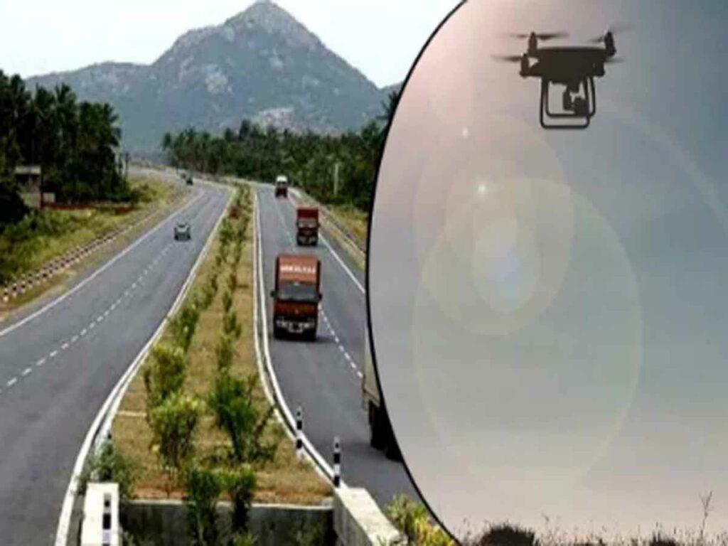 డ్రోన్లతో జాతీయ రహదారి ప్రాజెక్టుల వీడియో రికార్డింగ్
